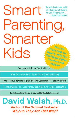 Smart Parenting, Smarter Kids: The One Brain Book You Need To Help Your Child Grow Brighter, Healthier, And Happier front-942159