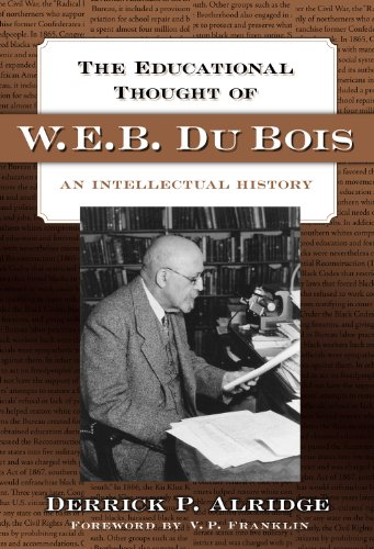 The Educational Thought of W.E.B. Du Bois: An Intellectual History