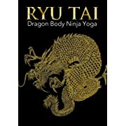 Ryu Tai: Dragon Body Ninja Yoga