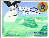 Baby Beluga (Turtleback School & Library Binding Edition) (Raffi Songs to Read) (0833586114) by Wolff, Ashley