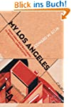 My Los Angeles: From Urban Restructur...