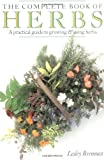 The Complete Book of Herbs: A Practical Guide to Growing and Using Herbs (0140238026) by Bremness, Lesley