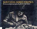 Don't Feel Sorry for Paul