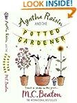 Agatha Raisin and the Potted Gardener...