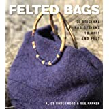 Felted Bags: 30 Original Bag Designs to Knit and Feltby Alice Underwood