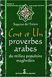 echange, troc Yasmina Rached, Mohammed-Tahar Rached, Jean-Jacques Salvetat - Cent et un proverbes arabes du milieu populaire maghrébin
