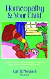 img - for Homeopathy and Your Child: A Parent's Guide to Homeopathic Treatment from Infancy Through Adolescence book / textbook / text book