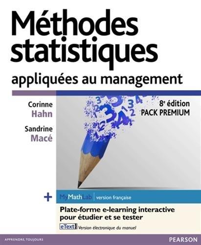 Méthodes statistiques appliquées au management : Pack Premium FR : Livre + eText + MyMathLab | version française