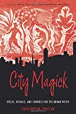 City Magick: Spells, Rituals, and Symbols for the Urban Witch (1578635217) by Penczak, Christopher