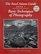 The Ansel Adams Guide Basic Techniques of Photography Book 1