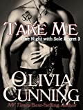 Take Me (One Night with Sole Regret series Book 3) (English Edition)