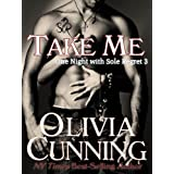 Take Me (One Night with Sole Regret series Book 3) ~ Olivia Cunning