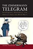 img - for The Zimmermann Telegram: Intelligence, Diplomacy, and America's Entry into World War I book / textbook / text book