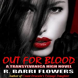 Out for Blood: Transylvanica High Series, Book 2 | [R. Barri Flowers]