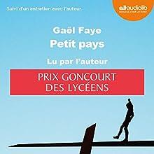 Petit pays suivi d'un entretien avec l'auteur | Livre audio Auteur(s) : Gaël Faye Narrateur(s) : Gaël Faye