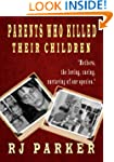 Parents Who Killed Their Children: Tr...
