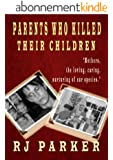 Parents Who Killed Their Children: True stories of Filicidal Murder, Mental Health and Postpartum Psychosis (English Edition)