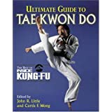 Ultimate Guide to Tae Kwon Do (Inside Kung Fu)by John R. Little