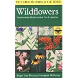 A Field Guide to Wildflowers: Northeastern and North-central North America (Peterson Field Guides) ~ Roger Tory Peterson