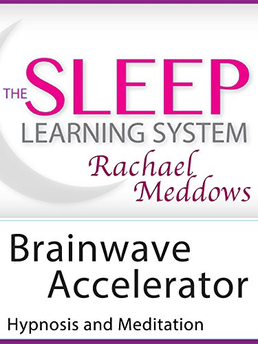 Brainwave Accelerator, Hypnosis (The Sleep Learning System with Rachael Meddows)