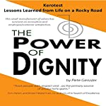 Kerotest - Lessons Learned from Life on a Rocky Road: The Power of Dignity | Pete Geissler