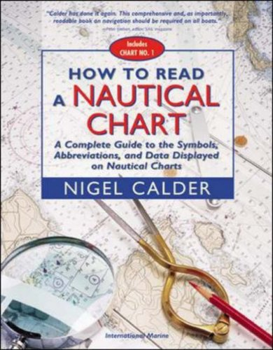 How to Read a Nautical Chart : A Complete Guide to the Symbols, Abbreviations, and Data Displayed on Nautical Charts (How To Read Nautical Charts compare prices)