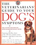 img - for The Veterinarians' Guide to Your Dog's Symptoms by Michael S Garvey (1999-06-01) book / textbook / text book