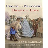 Proud as a Peacock, Brave as a Lionby Jane Barclay