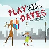 Play Dates | [Leslie Carroll]