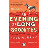 An Evening of Long Goodbyesby Paul Murray