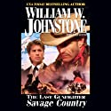 The Savage Country Audiobook by William W. Johnstone Narrated by George Guidall