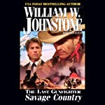 The Savage Country (       UNABRIDGED) by William W. Johnstone Narrated by George Guidall