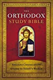 img - for The Orthodox Study Bible, Hardcover: Ancient Christianity Speaks to Today's World book / textbook / text book