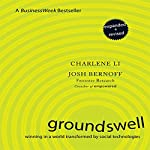 Groundswell - Expanded and Revised Edition: Winning in a World Transformed by Social Technologies | Charlene Li,Josh Bernoff