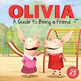 img - for A Guide to Being a Friend (Olivia TV Tie-in) book / textbook / text book
