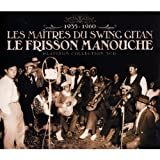 Platinum Collection : Les Ma�tres du Swing Gitan : Le Frisson Manouche 1935-1960 (Coffret 3 CD)