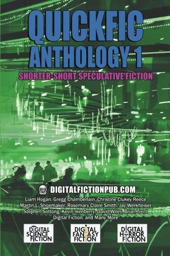 Quickfic Anthology 1: Shorter-Short Speculative Fiction (Quickfic from DigitalFictionPub.com) (Volume 1)