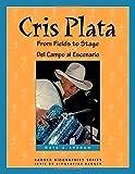 Cris Plata: From Fields to Stage // Del Campo al Escenario (Badger Biographies Series)