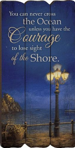 You Can Never Cross The Ocean Unless You Have The Courage To Lose Sight Of The Shore Mini Fence Post Art 11.5 X 5.8
