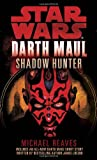 img - for Star Wars: Darth Maul, Shadow Hunter (Star Wars - Legends) book / textbook / text book