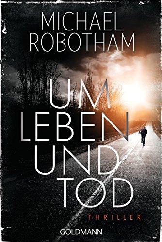 Buchseite und Rezensionen zu 'Um Leben und Tod: Thriller' von Michael Robotham