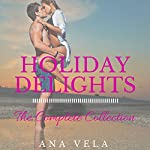 Holiday Delights: The Complete Collection | Ana Vela