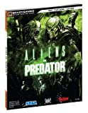 Aliens vs. Predator Official Strategy Guide (Official Strategy Guides (Bradygames))