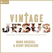 Vintage Jesus: Timeless Answers to Timely Questions | [Mark Driscoll]