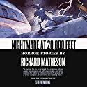Nightmare at 20,000 Feet: Horror Stories Audiobook by Stephen King (introduction), Richard Matheson Narrated by Julia Campbell, Paul Michael Garcia, Malcolm Hillgartner, Arte Johnson, Jay Karnes, Ray Porter, Yuri Rasovsky, Lorna Raver