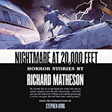 Nightmare at 20,000 Feet: Horror Stories | Livre audio Auteur(s) : Stephen King (introduction), Richard Matheson Narrateur(s) : Julia Campbell, Paul Michael Garcia, Malcolm Hillgartner, Arte Johnson, Jay Karnes, Ray Porter, Yuri Rasovsky, Lorna Raver