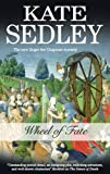 Wheel of Fate (Roger the Chapman Mysteries) Kate Sedley