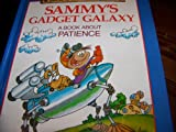 img - for Sammy's Gadget Galaxy: A Book About Patience (Building Christian Character) book / textbook / text book