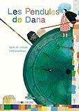 """Afficher """"Les Pendules de Dana"""""""