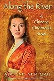 Along the River: A Chinese Cinderella Novel